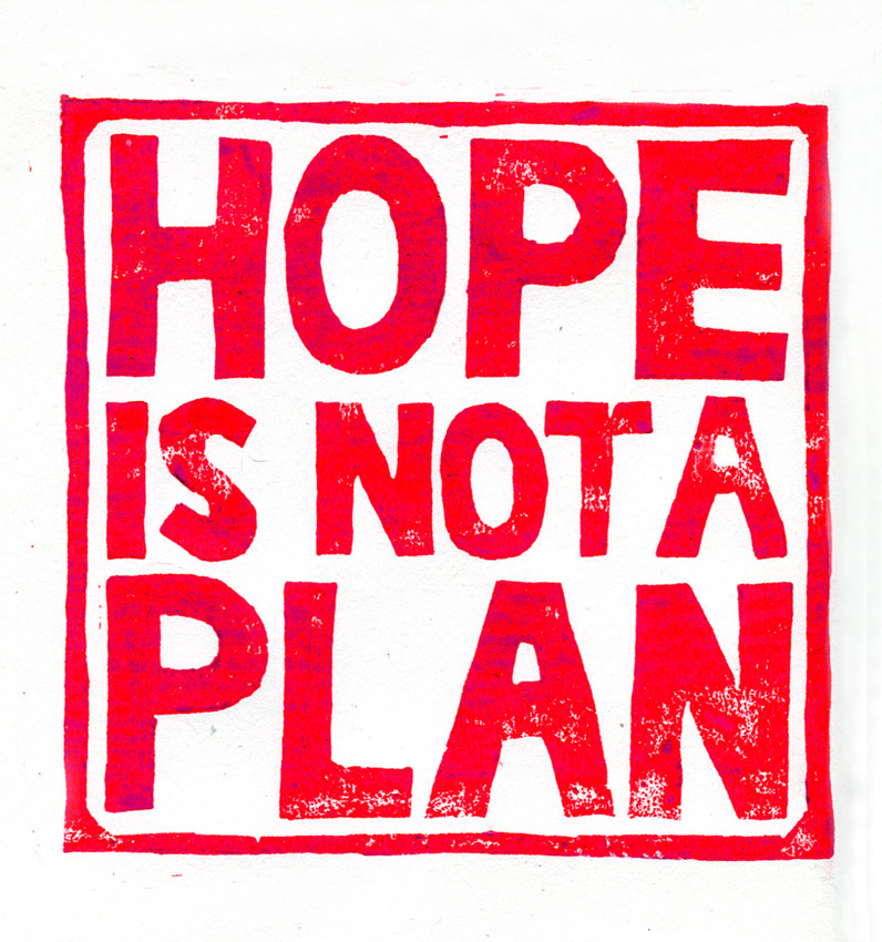 Hope is not a plan small
